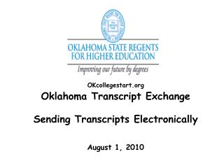 OKcollegestart Oklahoma Transcript Exchange   Sending Transcripts Electronically     August 1, 2010