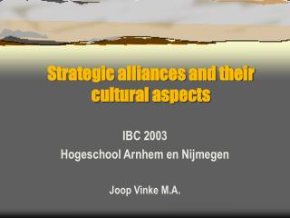 Strategic alliances and their cultural aspects