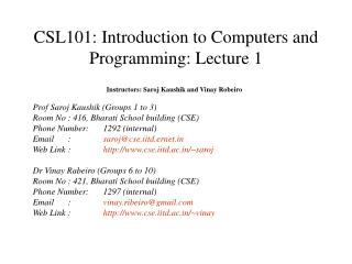 CSL101: Introduction to Computers and Programming: Lecture 1