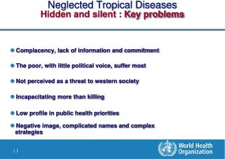 Neglected Tropical Diseases  Hidden and silent : Key problems