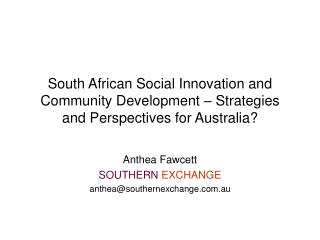 South African Social Innovation and Community Development   Strategies and Perspectives for Australia