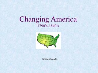 Changing America 1790 s-1840 s