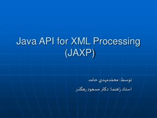 Java API for XML Processing  JAXP