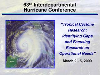 Tropical Cyclone Research: Identifying Gaps and Focusing Research on Operational Needs