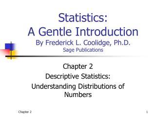 Statistics:  A Gentle Introduction  By Frederick L. Coolidge, Ph.D. Sage Publications