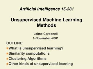 Artificial Intelligence 15-381  Unsupervised Machine Learning Methods