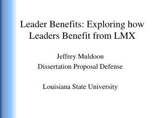 Leader Benefits: Exploring how Leaders Benefit from LMX