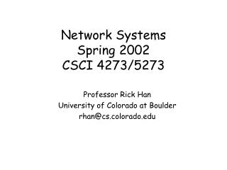 Network Systems Spring 2002 CSCI 4273