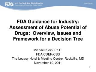 FDA Guidance for Industry:  Assessment of Abuse Potential of Drugs:  Overview, Issues and  Framework for a Decision Tree