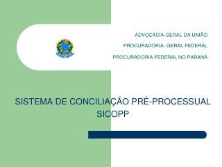 ADVOCACIA-GERAL DA UNI O  PROCURADORIA- GERAL FEDERAL PROCURADORIA FEDERAL NO PARAN