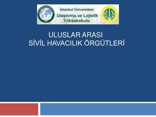 ULUSLAR ARASI  SIVIL HAVACILIK  RG TLERI