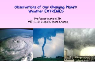Observations of Our Changing Planet: Weather EXTREMES