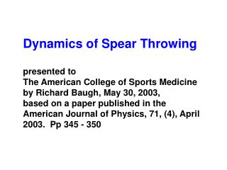 Dynamics of Spear Throwing presented to