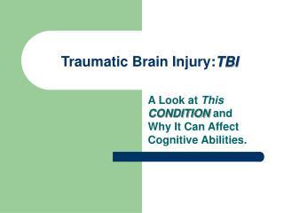 Traumatic Brain Injury:TBI