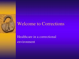 Welcome to Corrections