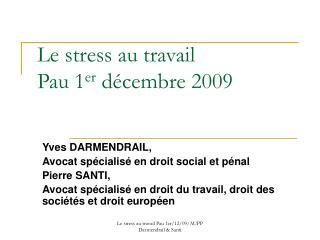 Le stress au travail Pau 1er d cembre 2009
