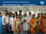 Independence Day Celebrations Best decorated bay   Theme Based....