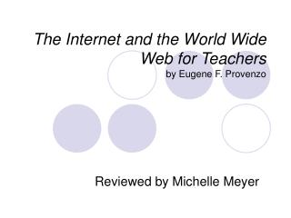 The Internet and the World Wide Web for Teachers by Eugene F. Provenzo