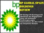 bp global spain holdings review