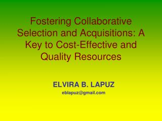 Fostering Collaborative Selection and Acquisitions: A Key to Cost-Effective and Quality Resources