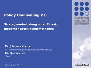 Policy Counselling 2.0  Strategieentwicklung unter Einsatz moderner Beteiligungsmethoden