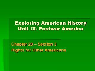 Exploring American History Unit IX- Postwar America