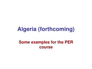 ome Examples of PERs Algeria