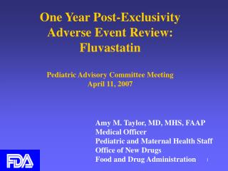 One Year Post-Exclusivity Adverse Event Review: Fluvastatin  Pediatric Advisory Committee Meeting April 11, 2007