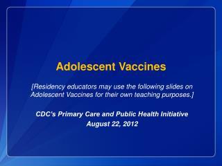 Adolescent Vaccines