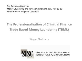 Pan American Congress Money Laundering and Terrorism Financing Risk,  July 29-30 Hilton Hotel- Cartagena, Colombia