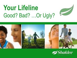 Your Lifeline              Good Bad  Or Ugly