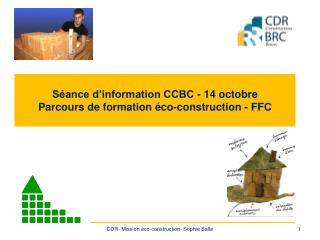 S ance d information CCBC - 14 octobre Parcours de formation  co-construction - FFC
