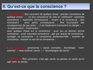 II. Qu est-ce que la conscience