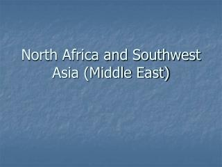 North Africa and Southwest Asia Middle East