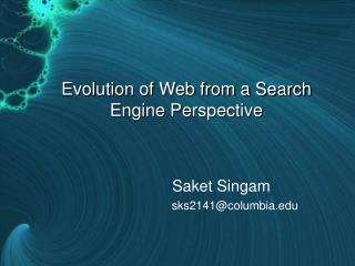 Evolution of Web from a Search Engine Perspective