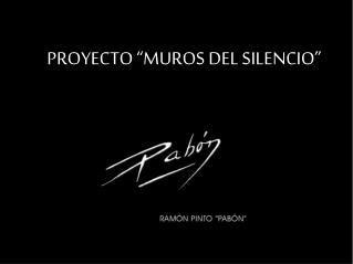 PROYECTO  MUROS DEL SILENCIO