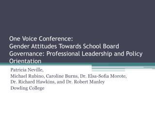 One Voice Conference: Gender Attitudes Towards School Board Governance: Professional Leadership and Policy Orientation