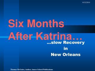 Six Months After Katrina