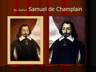 By: Kaitlyn Samuel de Champlain