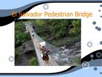El Salvador Pedestrian Bridge