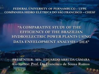 FEDERAL UNIVERSITY OF PERNAMBUCO   UFPE  COMPANHIA HIDRO EL TRICA DO S O FRANCISCO   CHESF