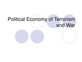 Political Economy of Terrorism and War