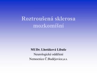 Roztrou en  sklerosa mozkom  n