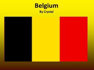 Belgium By Crystal