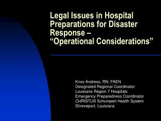 Legal Issues in Hospital Preparations for Disaster Response    Operational Considerations