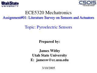 ECE5320 Mechatronics Assignment01: Literature Survey on Sensors and Actuators   Topic: Pyroelectric Sensors