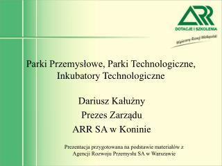 Parki Przemyslowe, Parki Technologiczne, Inkubatory Technologiczne