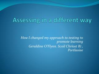 Assessing in a different way