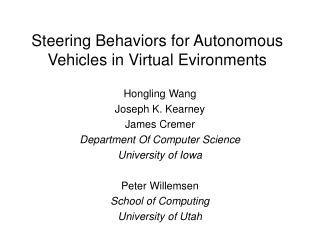 Steering Behaviors for Autonomous Vehicles in Virtual Evironments