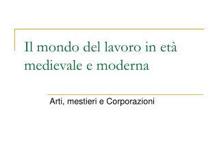 Il mondo del lavoro in et  medievale e moderna